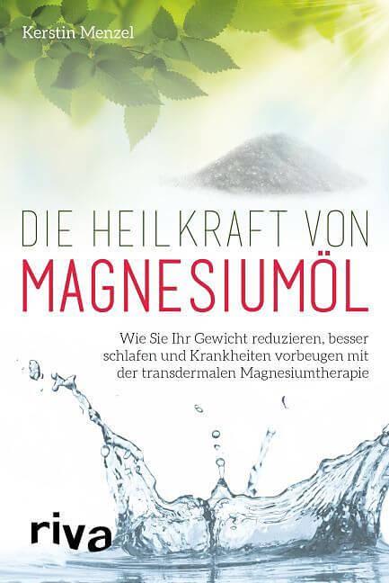 Die Heilkraft von Magnesiumöl - Kerstin Menzel