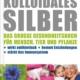 Kolloidales Silber - Das grosse Gesundheitsbuch für Mensch, Tier und Pflanze - Pies Josef, Reinelt Uwe