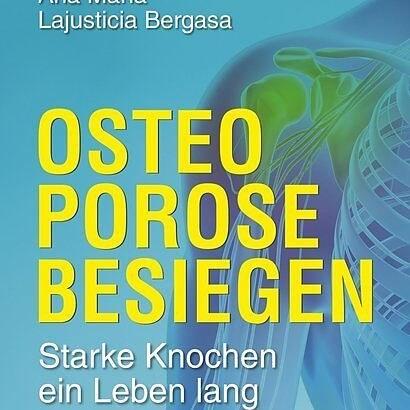 Osteoporose besiegen Ana Maria Lajusticia Bergasa